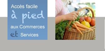 Accès facile à pied aux commerces et services